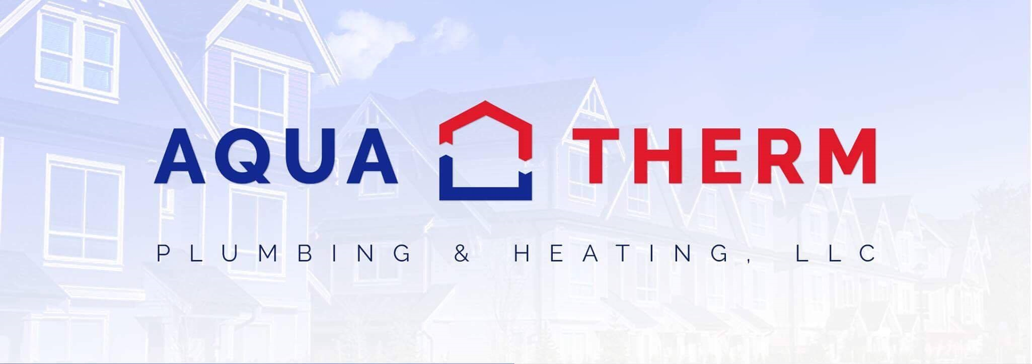 Aqua Therm Plumbing & Heating LLC