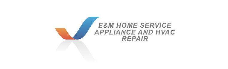 E&M Home Service Appliance And HVAC